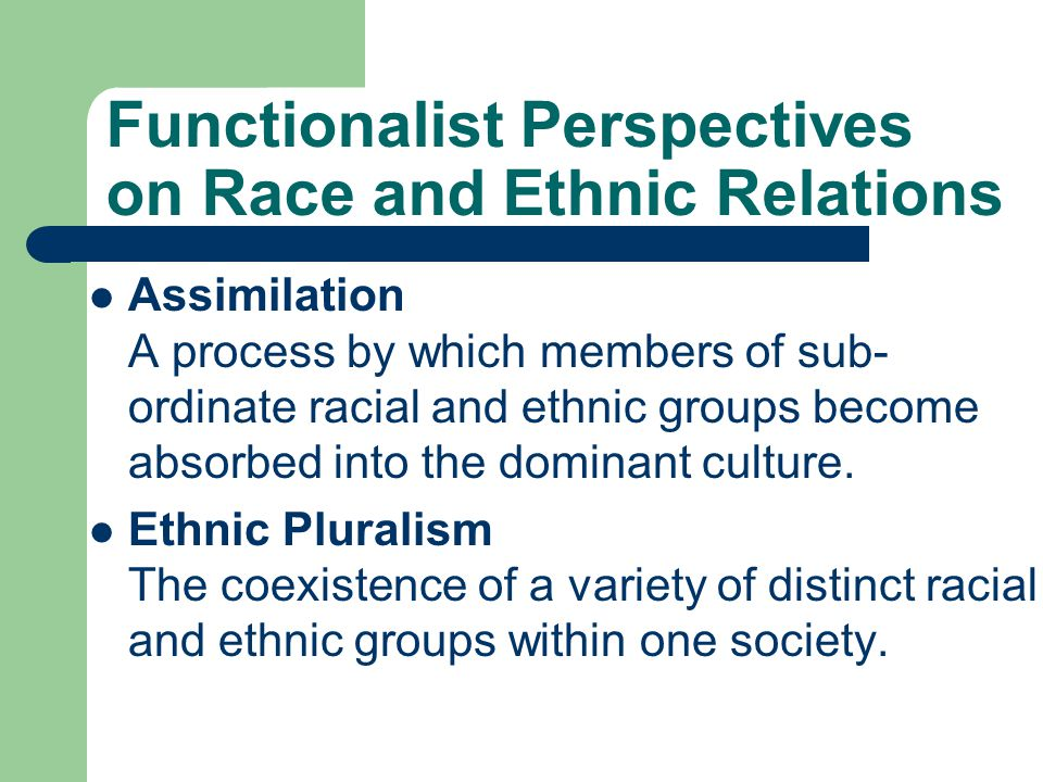 assimilation versus ethnic pluralism Through assimilation i shall return to this  diversity versus pluralism  khald^un actually produced the first sociological analysis of multi-ethnic and multi.