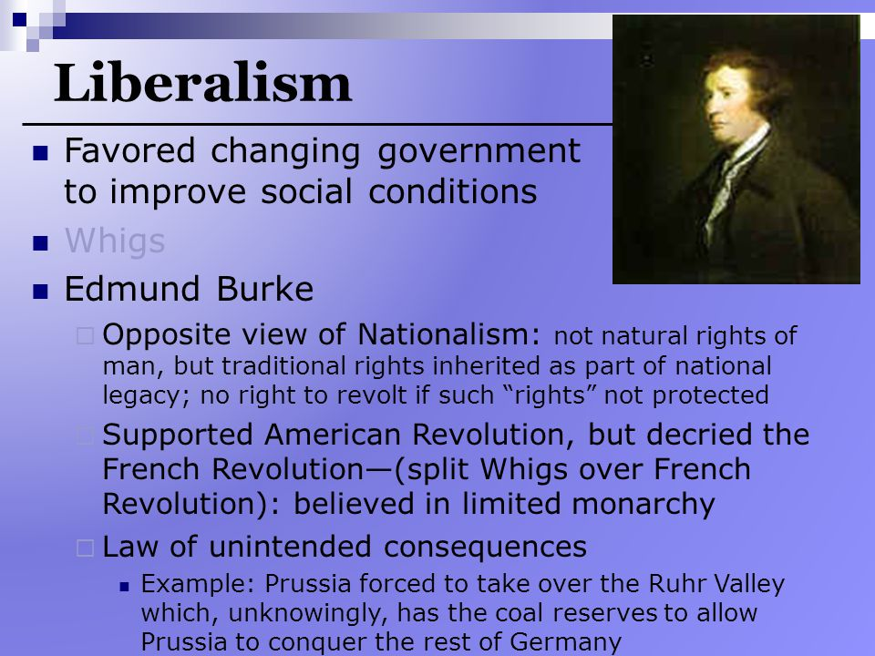 Liberalism Favored changing government to improve social conditions