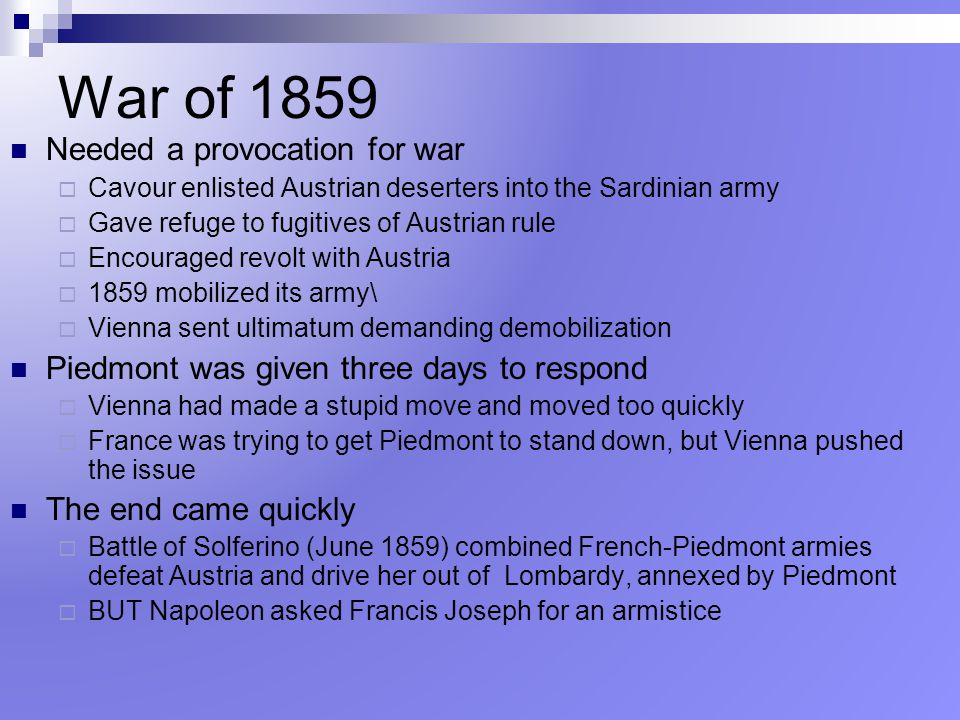 War of 1859 Needed a provocation for war