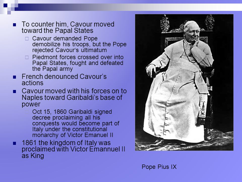 To counter him, Cavour moved toward the Papal States