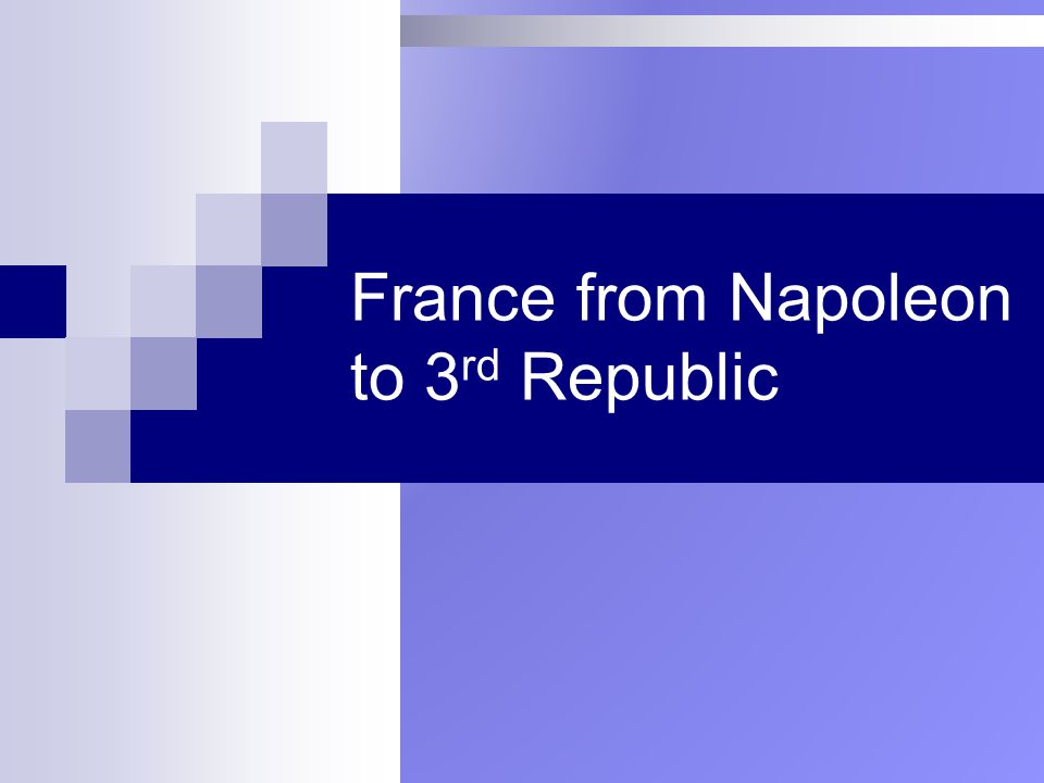 France from Napoleon to 3rd Republic