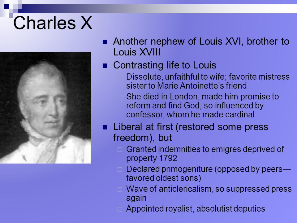 Charles X Another nephew of Louis XVI, brother to Louis XVIII