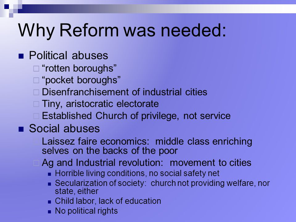 Why Reform was needed: Political abuses Social abuses
