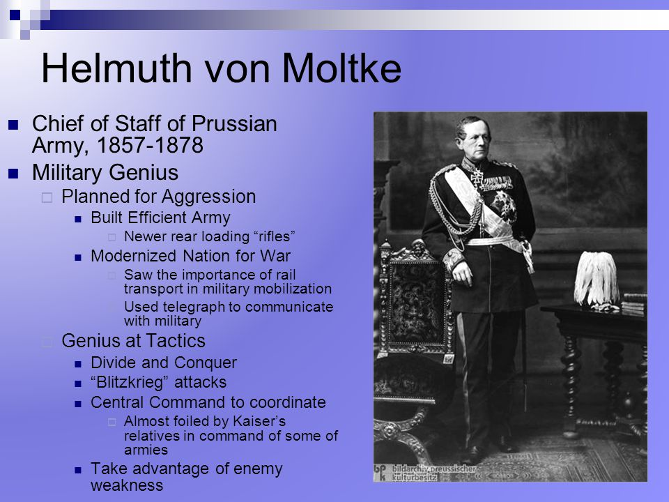 Helmuth von Moltke Chief of Staff of Prussian Army,