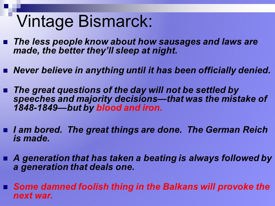 Vintage Bismarck: The less people know about how sausages and laws are made, the better they'll sleep at night.