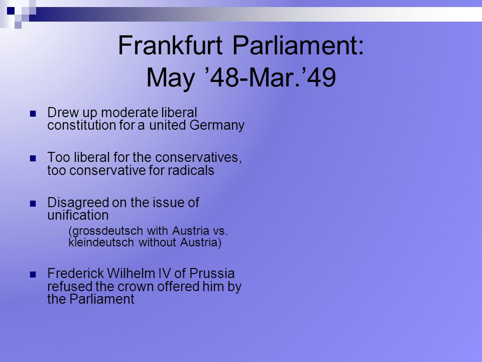 Frankfurt Parliament: May '48-Mar.'49