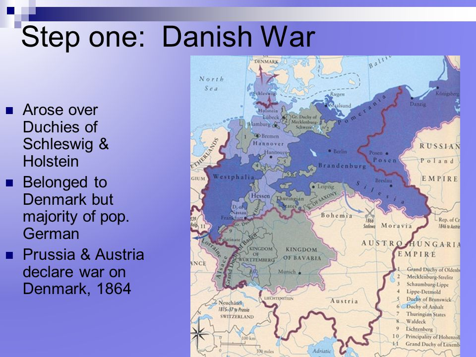 Step one: Danish War Arose over Duchies of Schleswig & Holstein