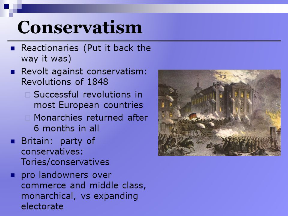 Conservatism Reactionaries (Put it back the way it was)