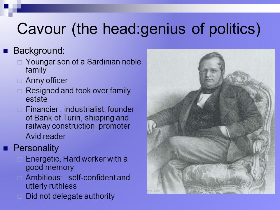 Cavour (the head:genius of politics)