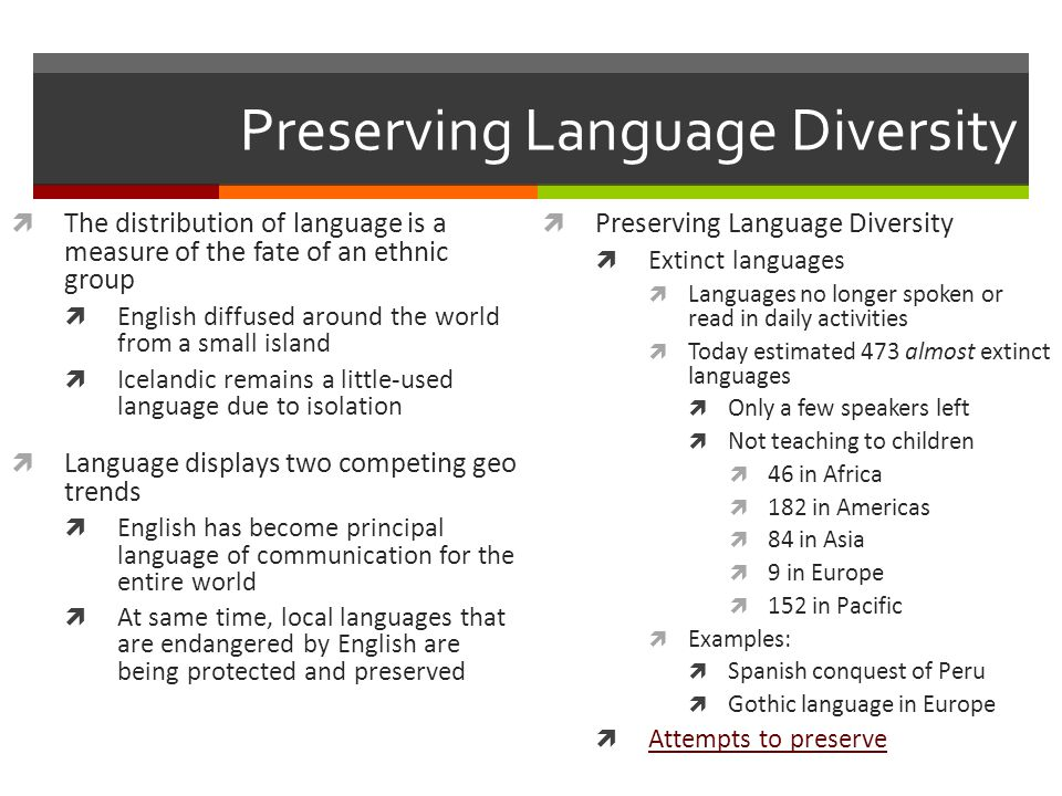preserving language diversity Home opinions  education  should we preserve endangered languages add a new topic maintaining a diversity of languages preserves the other.
