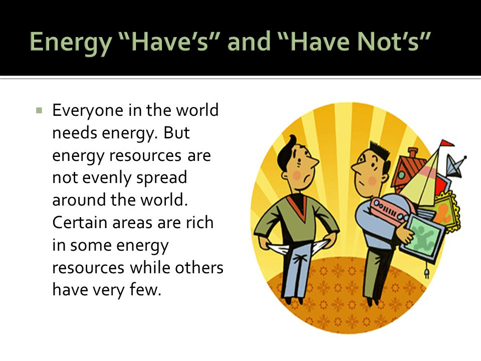 Energy Have's and Have Not's