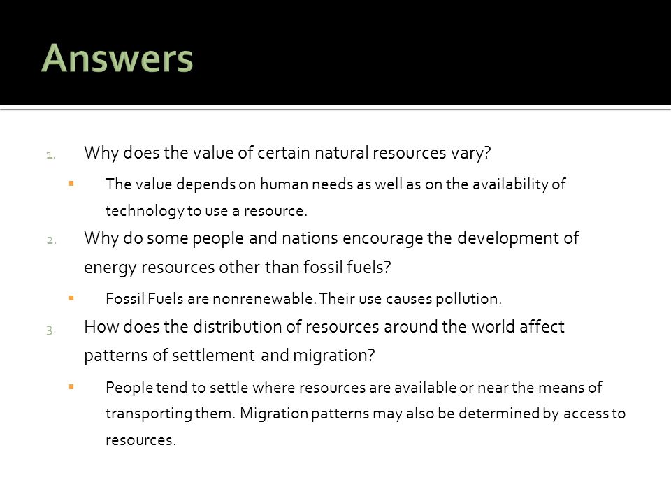 Answers Why does the value of certain natural resources vary