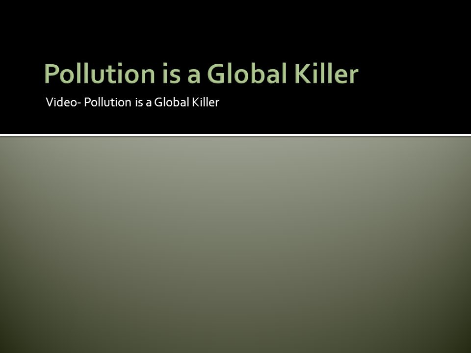 Pollution is a Global Killer