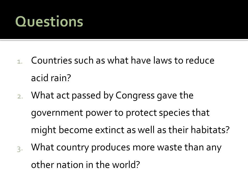Questions Countries such as what have laws to reduce acid rain