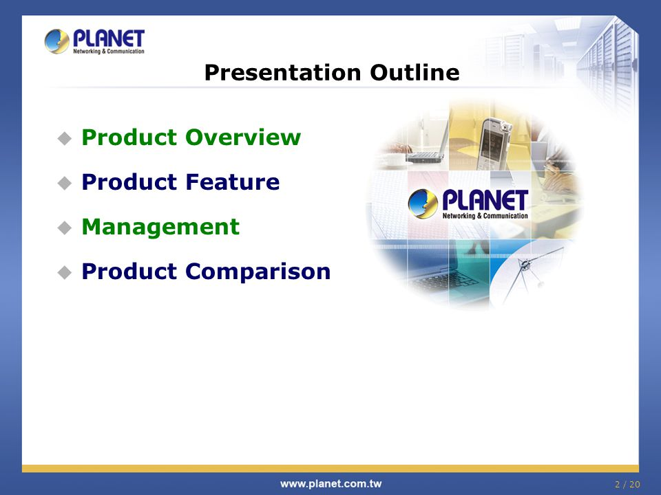 Presentation Outline Product Overview Product Feature Management