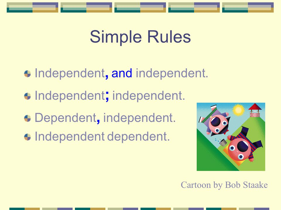 Simple Rules Independent, and independent. Independent; independent.