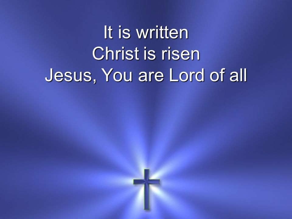 Jesus, You are Lord of all