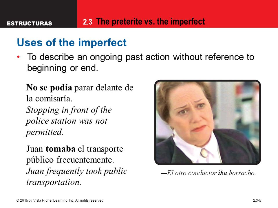 09/28/09 Uses of the imperfect. To describe an ongoing past action without reference to beginning or end.
