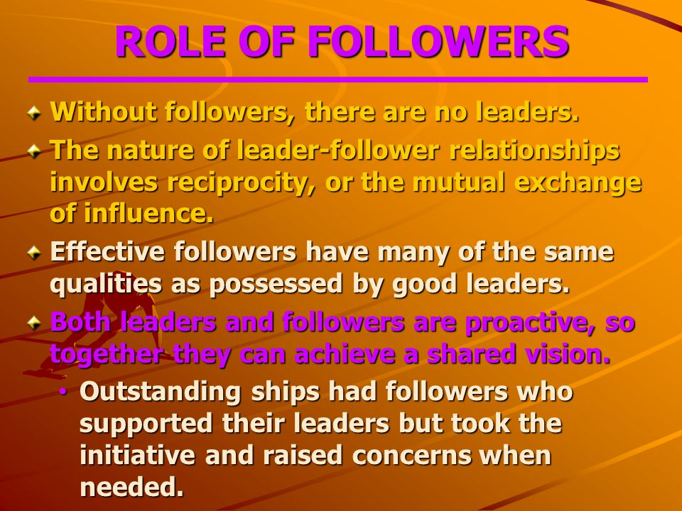 leaders visionaries and followers Instead, they join together in teams of leaders and followers — visionaries and those who bring those visions into reality thus, both leaders and followers are essential to progress are you a leader or a follower.