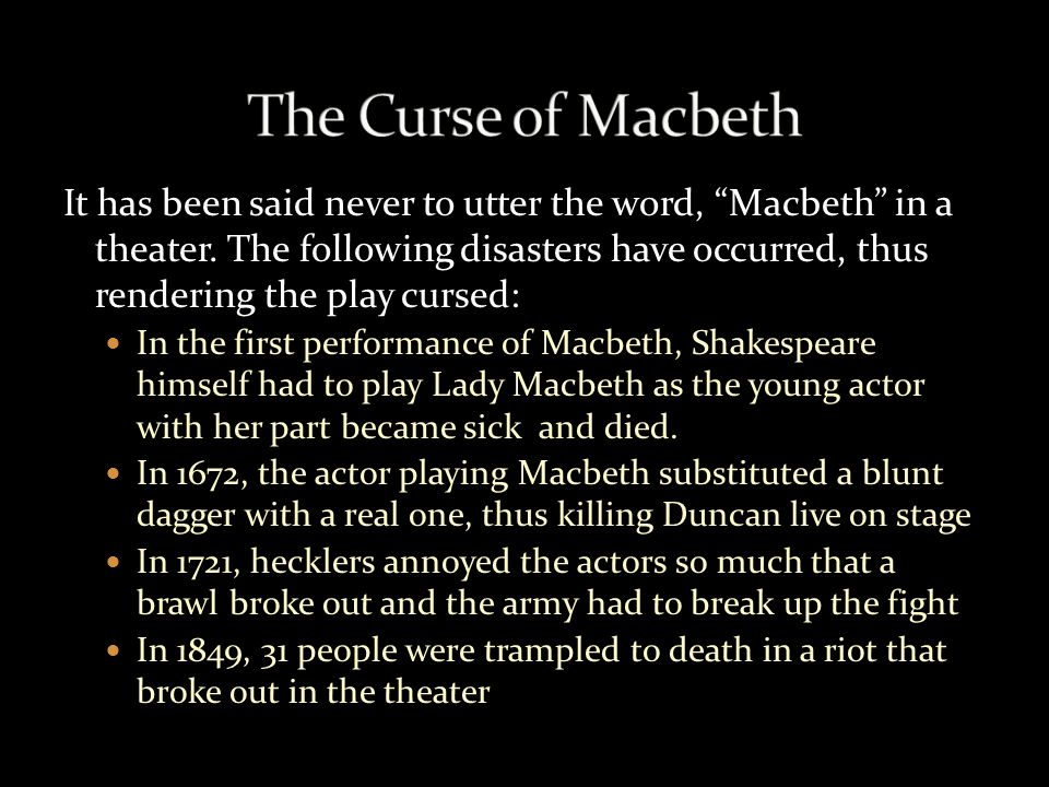 the curse of macbeth The opening night performance of bell shakespeare's macbeth has been cancelled due to severe illness amongst the company the curse of macbeth strikes again.