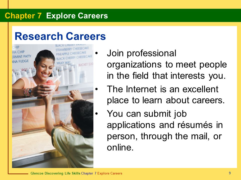 Research Careers Join professional organizations to meet people in the field that interests you.