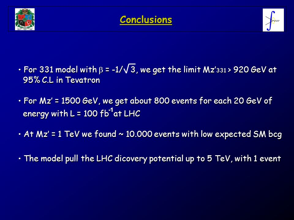 Conclusions For 331 model with b = -1/ 3, we get the limit Mz'331 > 920 GeV at. 95% C.L in Tevatron.