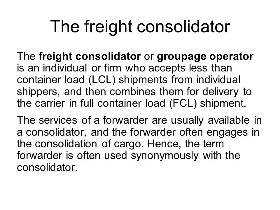 The freight consolidator