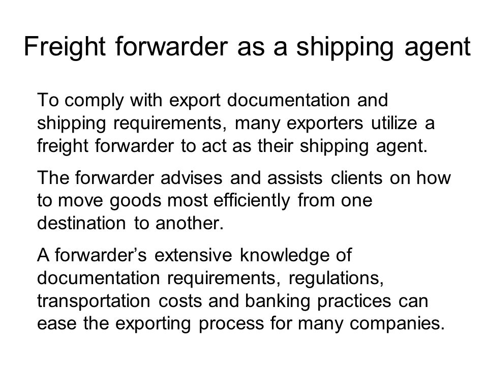 Freight forwarder as a shipping agent
