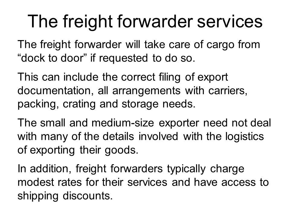 The freight forwarder services