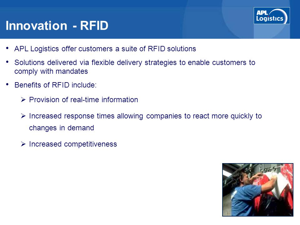 Innovation - RFID APL Logistics offer customers a suite of RFID solutions.