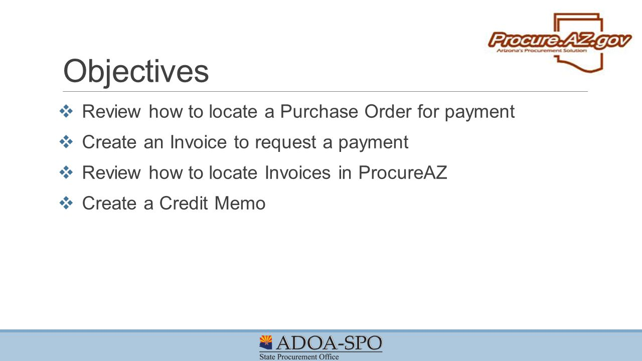 Objectives Review how to locate a Purchase Order for payment