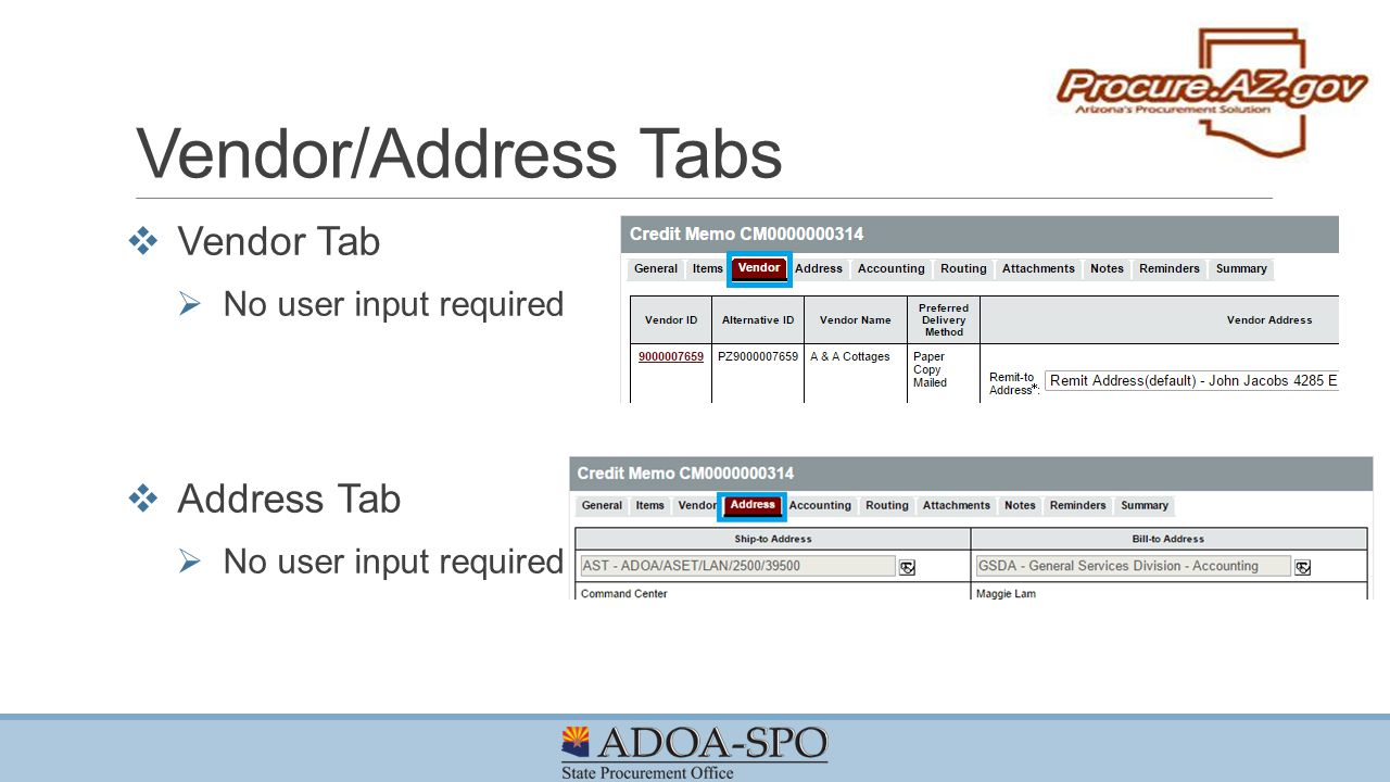 Vendor/Address Tabs Vendor Tab No user input required Address Tab