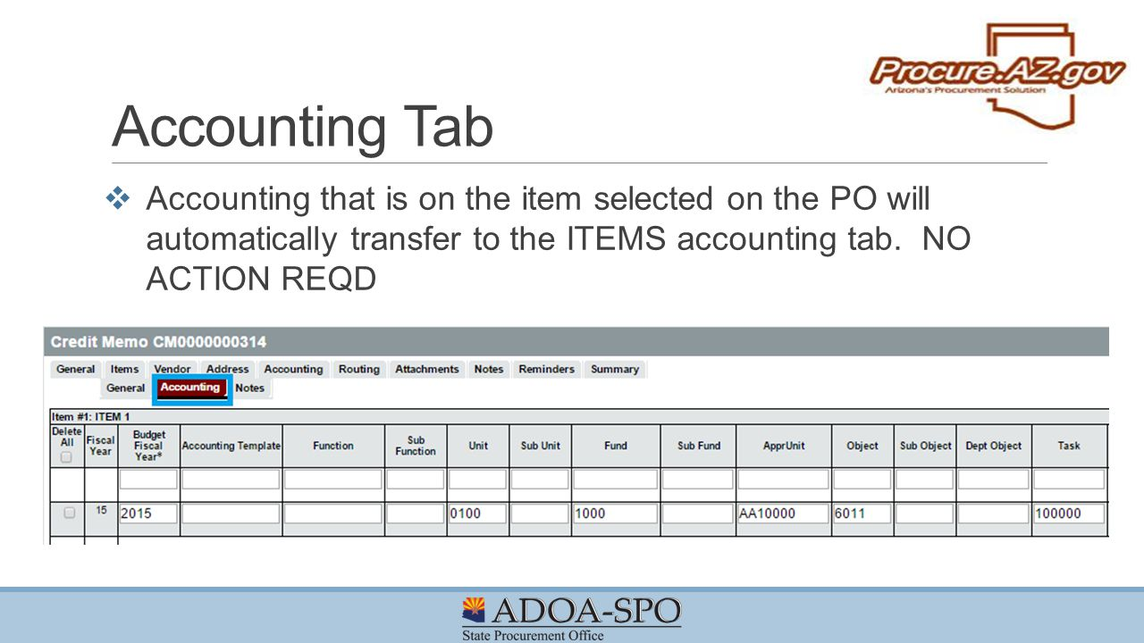 Accounting Tab Accounting that is on the item selected on the PO will automatically transfer to the ITEMS accounting tab.