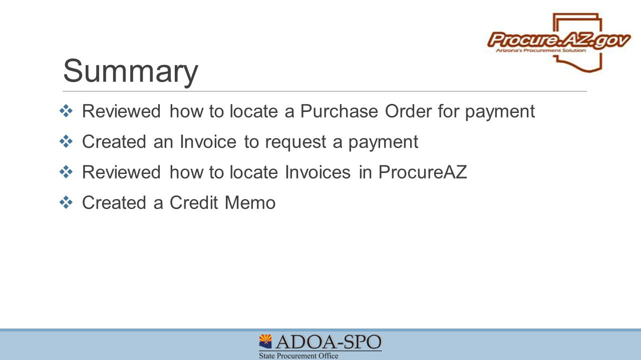 Summary Reviewed how to locate a Purchase Order for payment