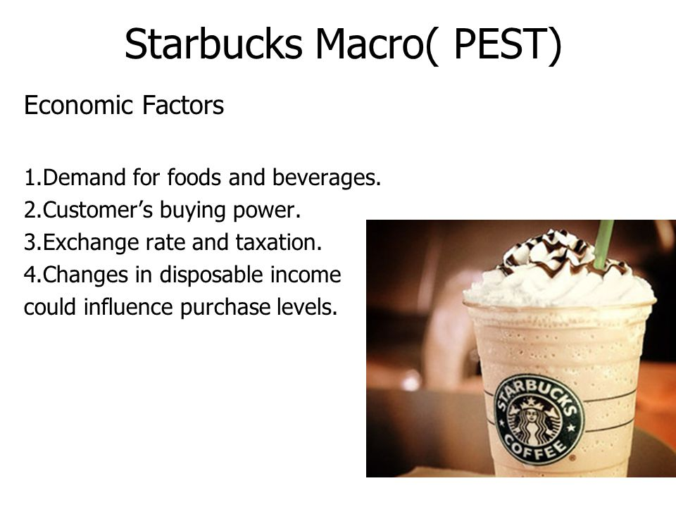 starbucks micro and macro environment Micro environment forces that affect paris baguette 2  starbucks is one of cafe  that makes high net income with utility merchandises ) '  'bargaining power of.