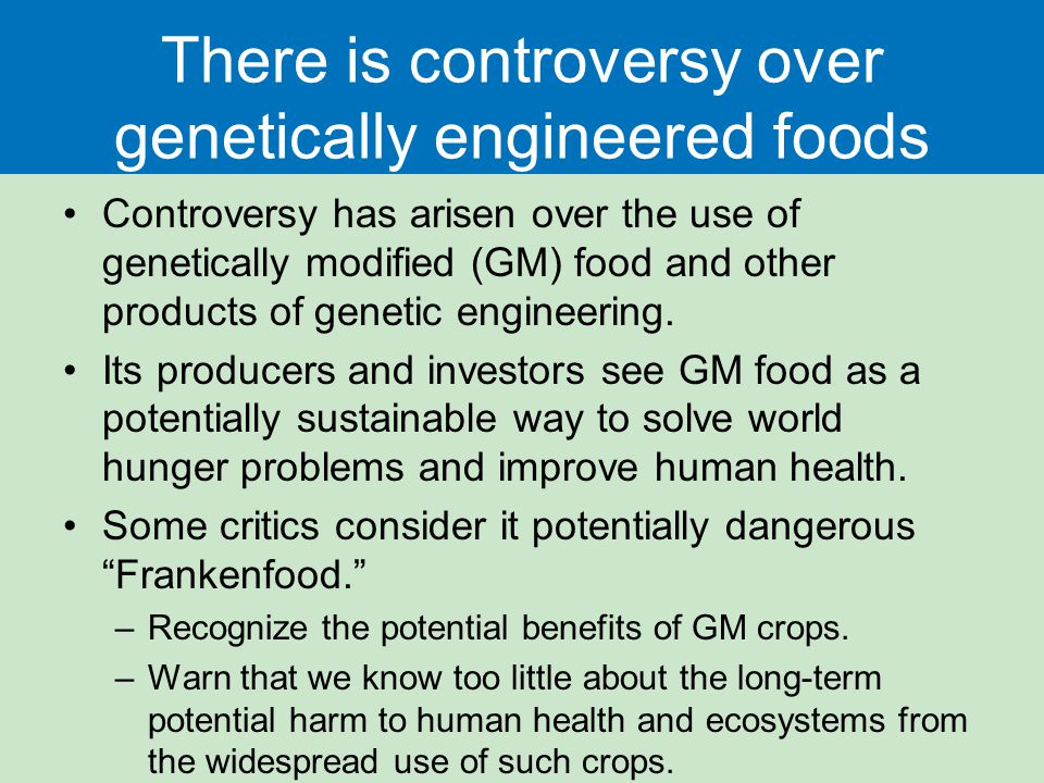genetically engineered food crops benefits outweigh risks Abstract discussions of the environmental risks and benefits of adopting genetically engineered organisms are highly polarized between pro- and anti-biotechnology groups, but the current state of our knowledge is frequently overlooked in this debate.