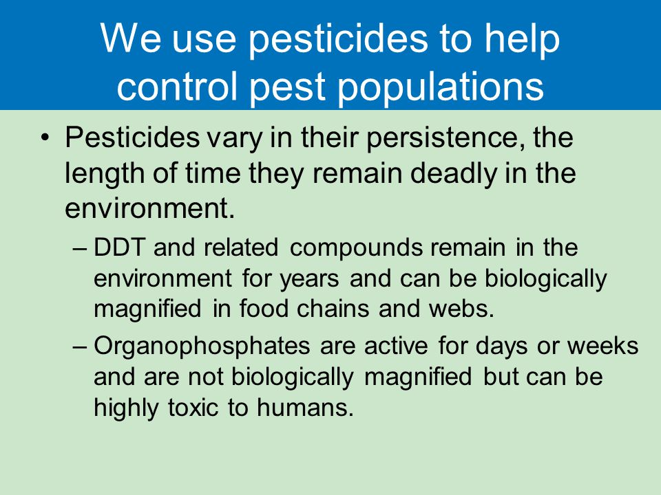 pest and pesticides In fact, homeowners use about three times the amount of pesticides as farmers most wildlife pest poisonings, and most surface water contamination from pesticides come from single-family homes for safety information about common pesticides, see the audubon pesticide chart the easiest way to.