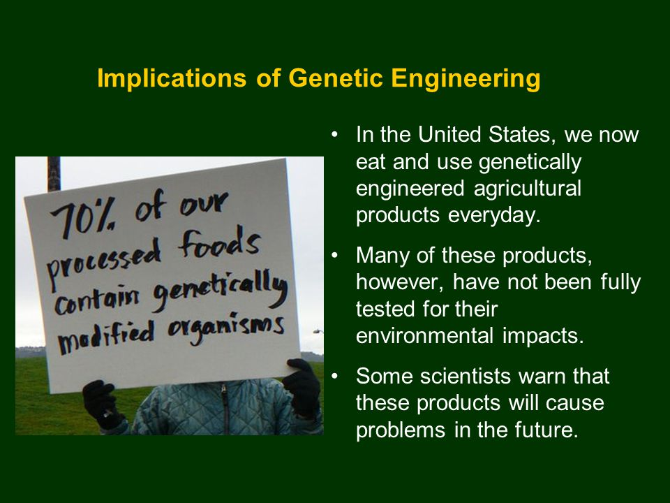 genetic engineering and its future impacts on society Will china be the first to genetically enhance future generations  have an  effect on violent tendencies, suggesting genetic engineering could.