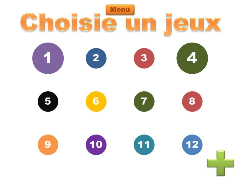 Menu Choisie un jeux 1 5 9 10 6 2 3 7 11 12 8 4