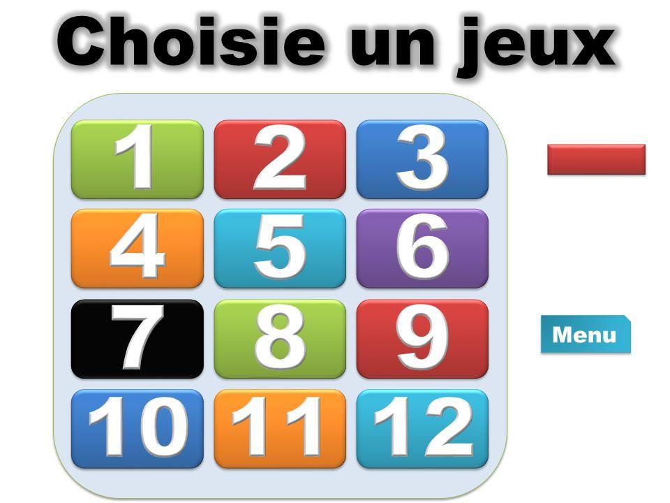 Choisie un jeux 1 2 3 4 5 6 7 8 9 Menu 10 11 12