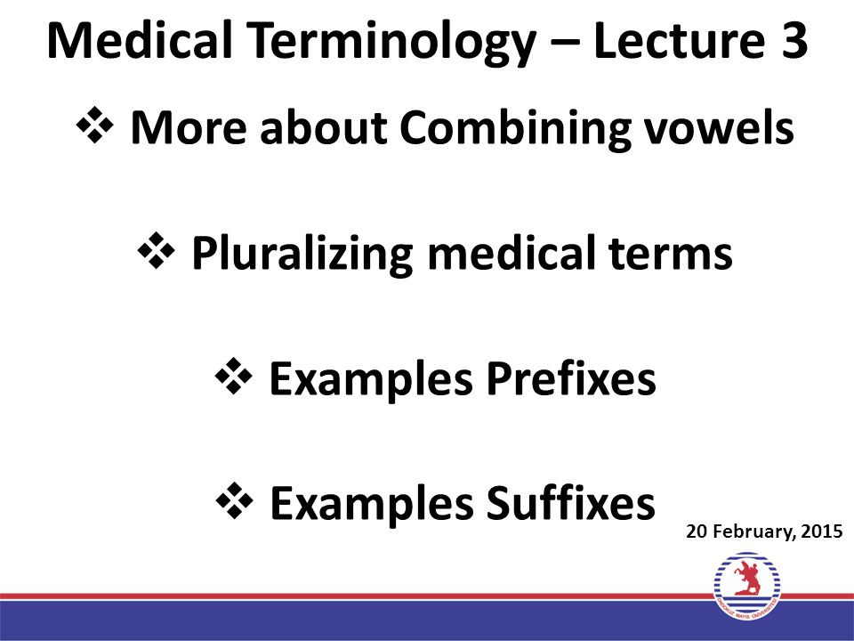 Medical Terminology – Lecture 3