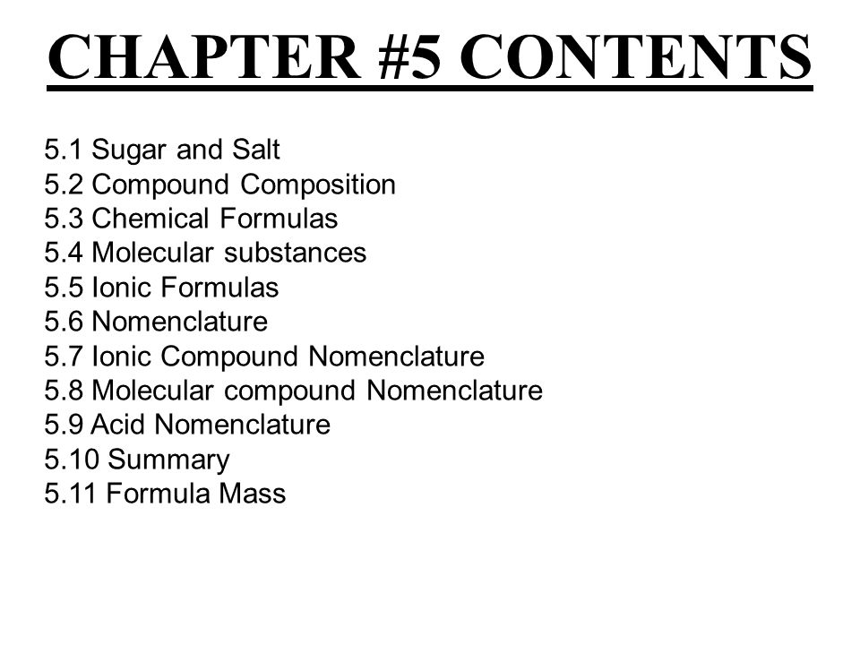CHAPTER #5 CONTENTS 5.1 Sugar and Salt 5.2 Compound Composition