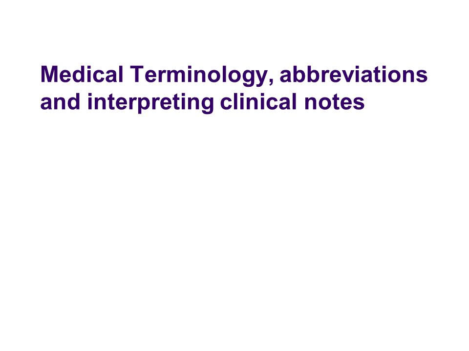 1 Medical Terminology Abbreviations And Interpreting Clinical Notes