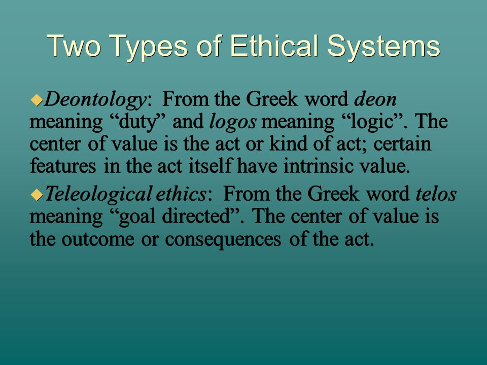 what are the different types of ethical systems System so business ethics – like legal ethics within an adversarial legal system,  political  various kinds of laws forbidding discrimination in the workplace, or.