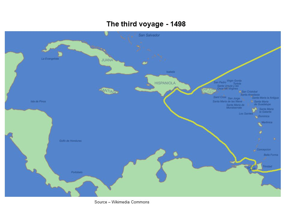 The third voyage - 1498 Source – Wikimedia Commons