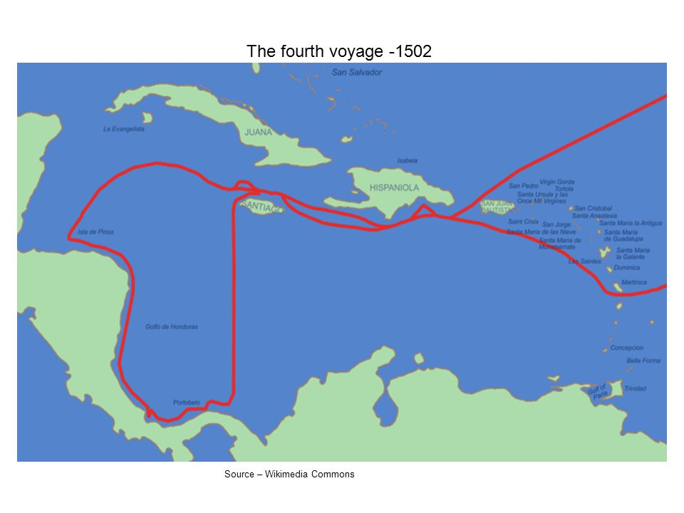 The fourth voyage -1502 Source – Wikimedia Commons
