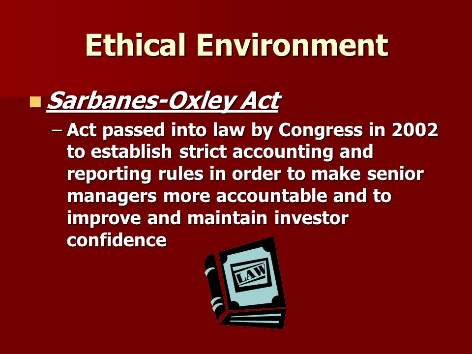 Ethical Environment Sarbanes-Oxley Act
