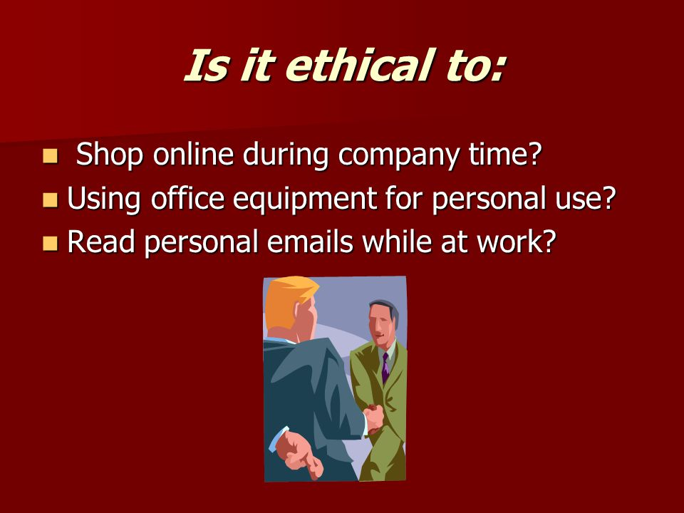 Is it ethical to: Shop online during company time