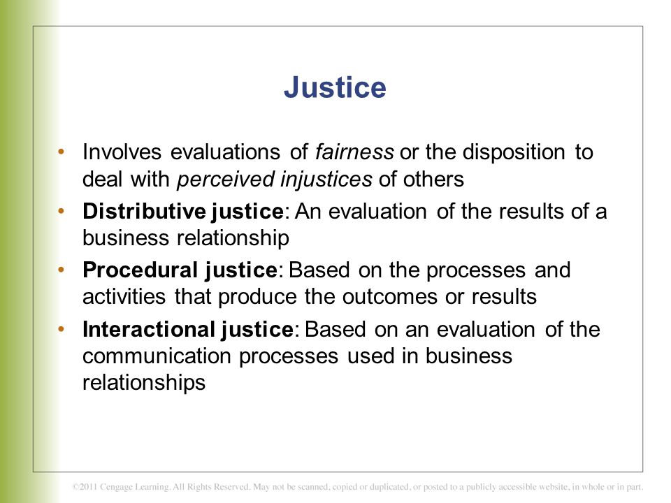 Justice Involves evaluations of fairness or the disposition to deal with perceived injustices of others.
