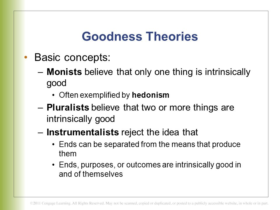 Goodness Theories Basic concepts: